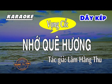 Vọng cổ | Nhớ quê hương | Karaoke