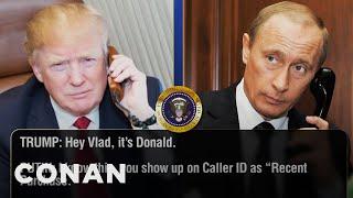 EXCLUSIVE Leaked Audio Between Trump & Putin  - CONAN on TBS