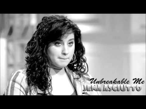 Jena Irene Asciutto - Unbreakable Me (Studio Version + Lyric)