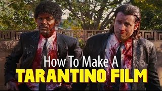 How To Make A Tarantino Film
