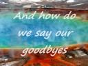 Goodbyes~savannah outen (lyrics)