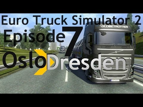 Euro Truck Simulator 2 E07 - Oslo to Dresden Part 2