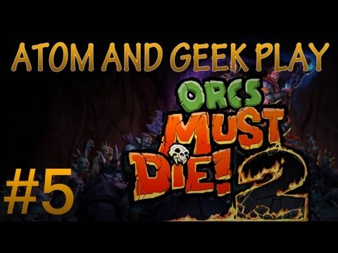 Orcs Must Die! 2 Co-Op /w Geek! - Mission 5 - [Big Valleys]