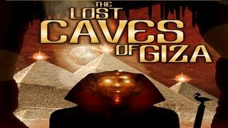 FORBIDDEN ARCHEOLOGY: The Lost Caves Of Giza FEATURE