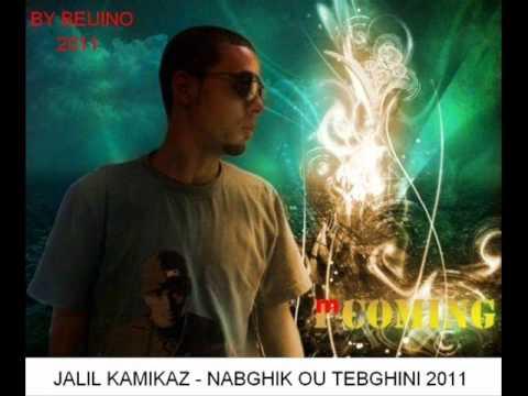 JALIL KAMIKAZ   NABGHIK OU TEBGHINI 2011