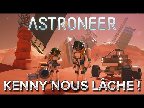 Astroneer #11 : Kenny nous lâche !