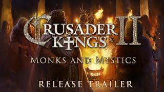 Crusader Kings II - Monks and Mystics Release Trailer