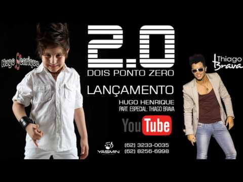 2.0 - Hugo Henrique (Part. Especial Thiago Brava)