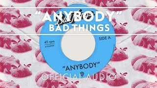 Bad Things - Anybody