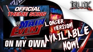 "WWE Main Event Official Theme Song 2014: ""On My Own"