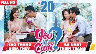 YÊU LÀ CƯỚI? | YLC #20 UNCUT | Cao Thăng - Diễm Thúy | Bá Nhật - Thiên Trang | 030318 💙