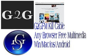G2G.FM. Kill Cable TV. Free Multimedia On Any Browser Any