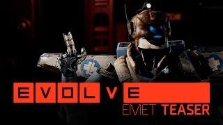 Evolve - Emet Teaser