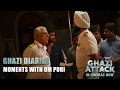 The Ghazi Attack - Moments With Om Puri - Ghazi Diaries..