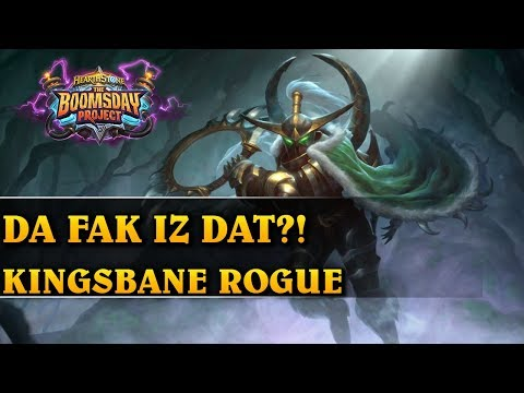 DA FAK IZ DAT?! - KINGSBANE ROGUE - Hearthstone Decks std (The Boomsday Project)