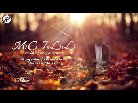 EM KHÔNG QUAY VỀ (REMIX) - MC ILL [LYRICS VIDEO FULL HD]