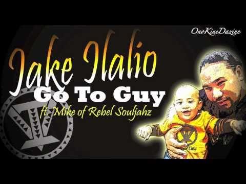 (New 2011 Unreleased) Jake Ilalio ft. Mike of Rebel Souljahz - Go To Guy ~~~ISLAND VIBE~~~