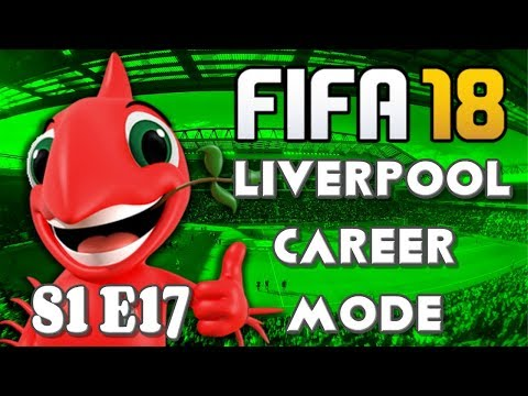 FIFA 18 - LIVERPOOL CAREER MODE | S1 E17 - BACK WITH A BANG