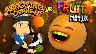 Annoying Orange Vs. Fruit Ninja