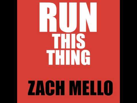 Zach Mello - Run This Thing
