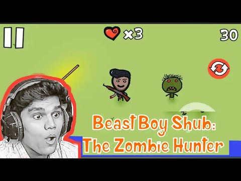 BeastBoyShub: The Zombie Hunter | BeastBoy Shub | Android funny Game