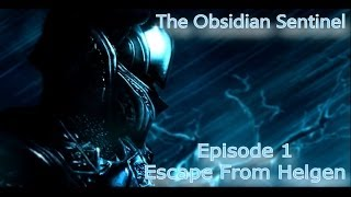 Skyrim Let's Become: The Obsidian Sentinel Ep1 Escape