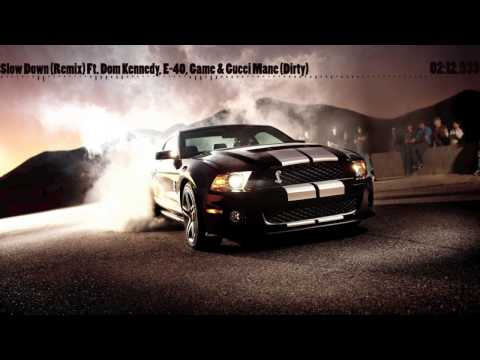 Clyde Carson - Slow Down (Remix) Ft  Dom Kennedy, E 40, Game & Gucci Mane (Dirty)