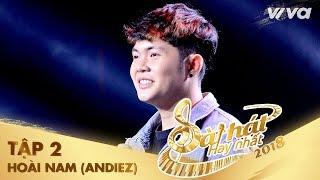 Là Anh Đó - Trương Nguyễn Hoài Nam (Andiez) | Tập 2 Sing My Song - Bài Hát Hay Nhất 2018