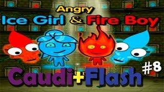 Caudi+Flash #8 - Angry Ice Girl & Fireboy