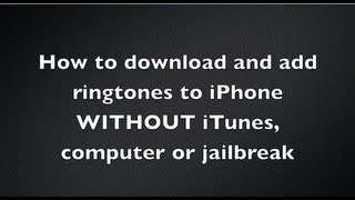 How To Download And Add FREE Ringtones To IPhone WITHOUT