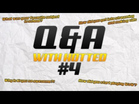 Q&A #4!! How did you start playing WoW? What was my favorite subject in high school? (WoW Gameplay)