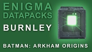 Batman Arkham Origins: Enigma Datapacks Burnley Locations