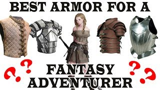 Best historical armor for a fantasy adventurer? FANTASY RE-ARMED