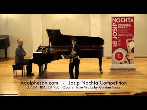 JOSIP NOCHTA COMPETITION LUCIJA HRASCANEC Quarter Tone Waltz by Gordan Tudor