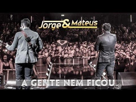 Jorge e Mateus - A Gente Nem Ficou  - [Novo DVD Live in London] - (Clipe Oficial)