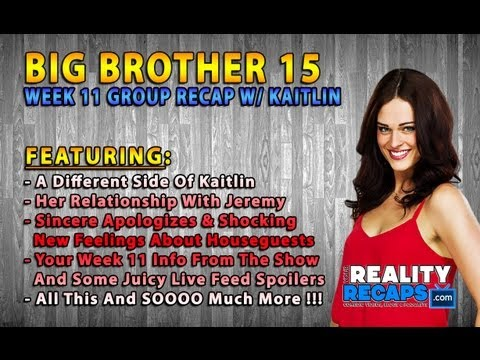 BIG BROTHER 15: Week 11 LIVE Group Recap w/ Kaitlin Barnaby