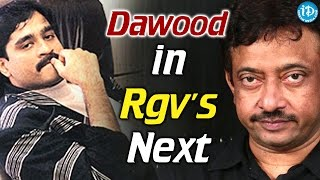 Dawood Ibrahim in RGV's next! Is RGV lying?
