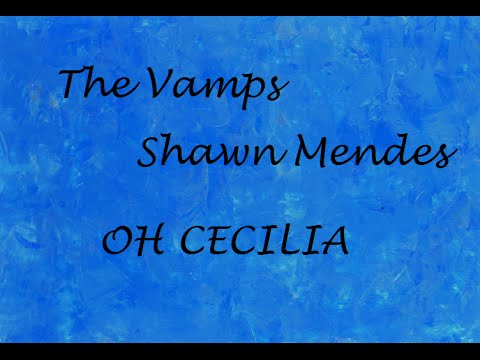 The Vamps feat. Shawn Mendes - Oh Cecilia (Lyrics video)