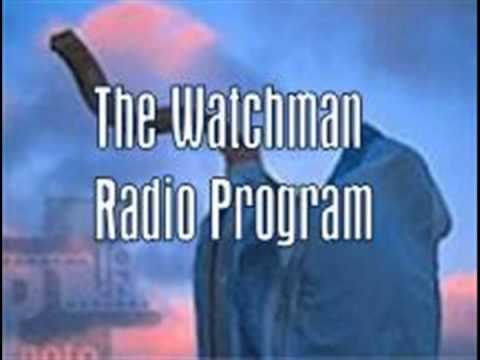 The Watchman Radio Program 03.07.13