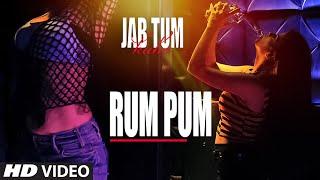 rum pum video song, jab tum kaho movie, Kuwar Virk, Parvin Dabas