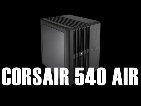 Corsair Carbide Air 540 First Look