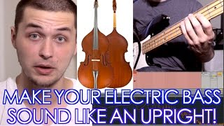 5 Ways to Make Your Electric Bass Sound Like an Upright