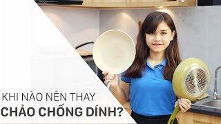 Khi nào nên thay chảo chống dính? | Điện máy XANH