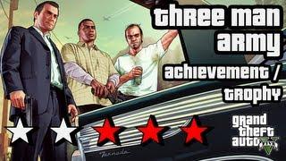 GTA 5 'THREE MAN ARMY' Achievement / Trophy Video Guide