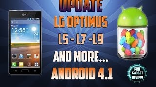 Update LG Optimus L5 L7 L9 To Android 4.1.2 Jelly Bean
