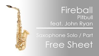 Fireball (feat. John Ryan) Pitbull Saxophone Solo
