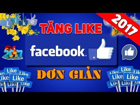 Cách tăng Like Facebook mới nhất 2017 || Bán Hàng Online