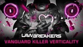 LawBreakers - Killer Verticality #2 - The Vanguard