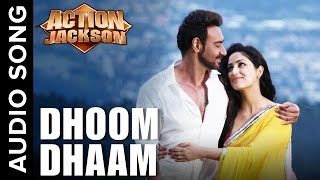 Dhoom Dhaam Full Audio Song Action Jackson