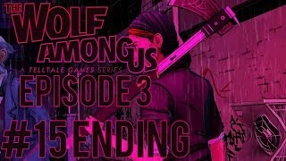 RAGE MODE ON - The Wolf Among Us Episode 3 A Crooked Mile - Gameplay Walkthrough - Part 15 Ending